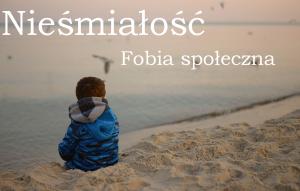 Nieśmiałość i fobia społeczna