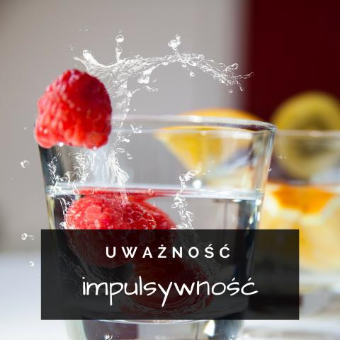 Uważność a impulsywność